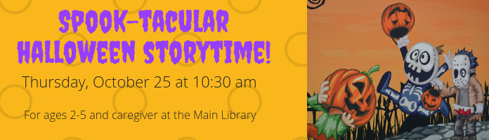Spook-tacular Halloween Storytime! at the Main Library