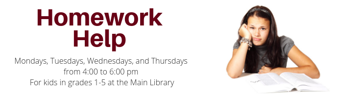 Homework Helpers at the Main Library CANCELLED UNTIL APRIL 13
