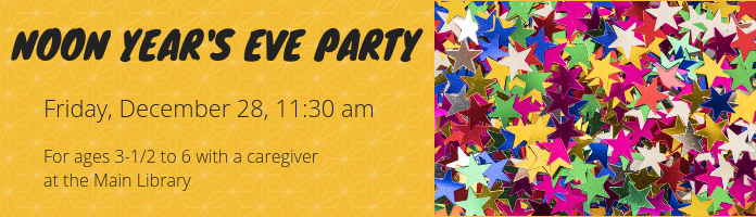 Noon Year's Eve Party at the Main Library