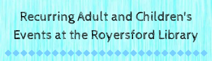 Recurring Events at Royersford Library