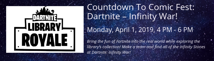 Countdown To Comic Fest: Dartnite – Infinity War! at the Main Library