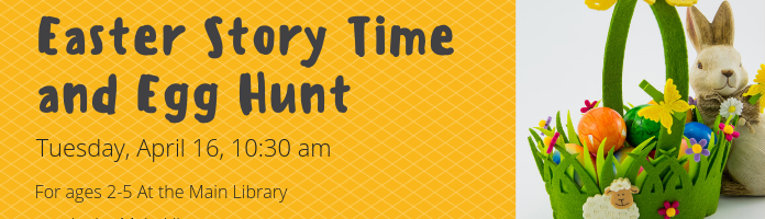 Easter Storytime and Egg Hunt at the Main Library