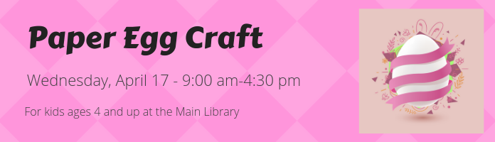 Paper Egg Craft at the Main Library