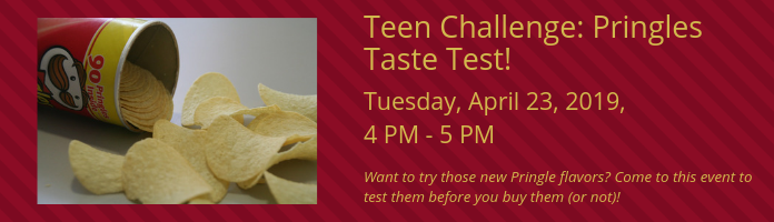 Teen Challenge: Pringles Taste Test at the Main Library