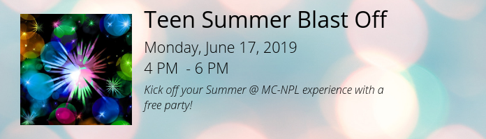 Teen Summer Blast Off at the Main Library!