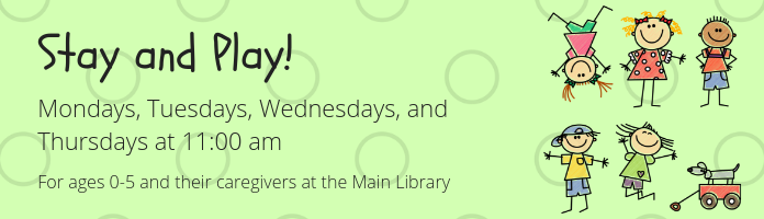 Stay and Play at the Main Library