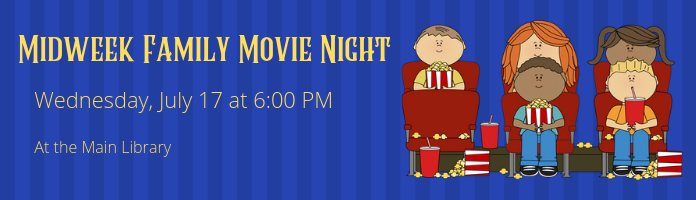 Mid-Week Family Movie Night at the Main Library