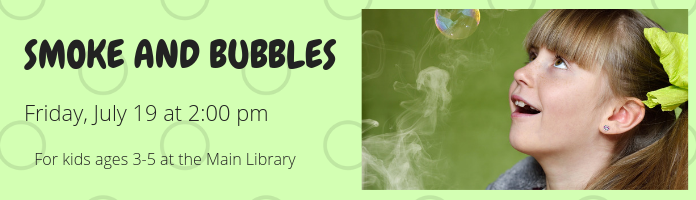Smoke and Bubbles at the Main Library