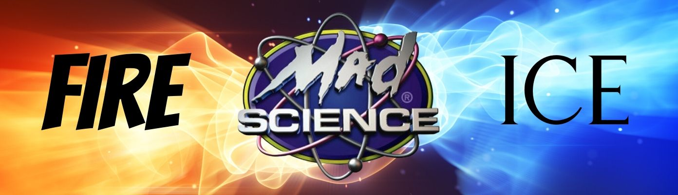 Virtual Mad Science Show - Fire and Ice