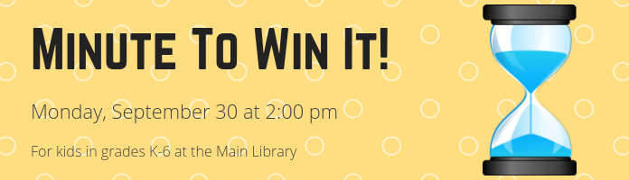 Minute to Win It! at the Main Library
