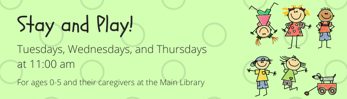 Stay and Play at the Main Library--CANCELLED UNTIL APRIL 14