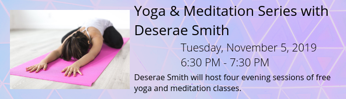 Yoga and Meditation Series with Deserae Smith