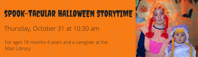 Spook-Tacular Halloween Storytime at the Main Library