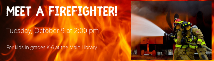 Meet a Firefighter! at the Main Library