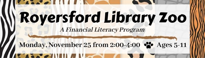 Royersford Library Zoo: A Financial Literacy Program for Kids