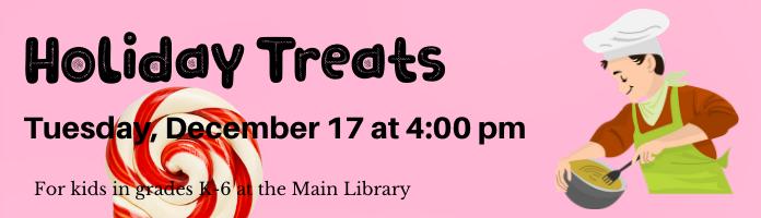 Holiday Treats Cooking at the Main Library
