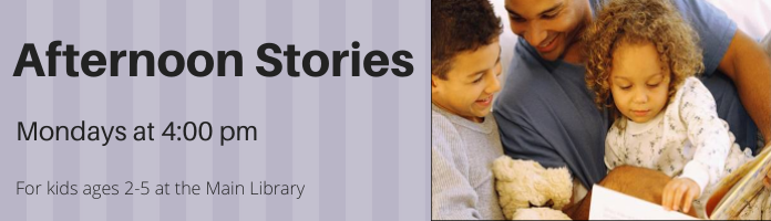 NEW! Afternoon Stories at the Main Library