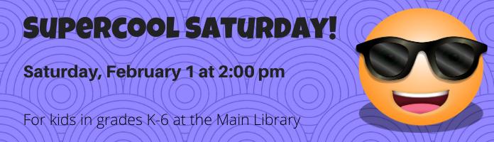 Supercool Saturday at the Main Library