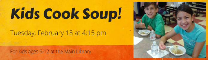 Kids Cook Soup! at the Main Library