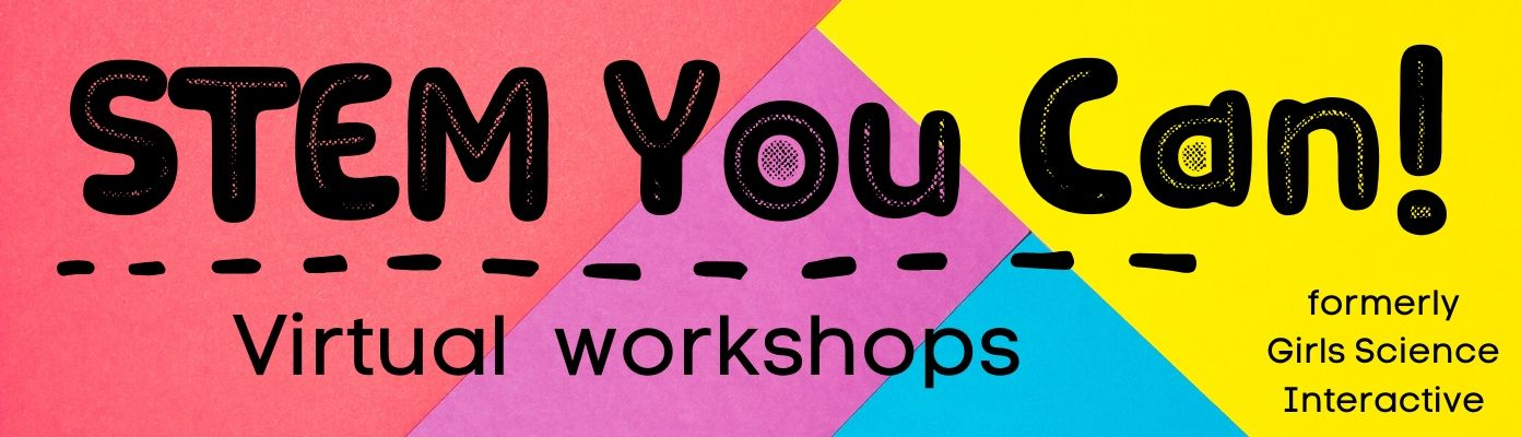 STEM You Can! Virtual Workshops