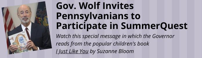 Gov. Wolf Invites Pennsylvanians to Participate in SummerQuest