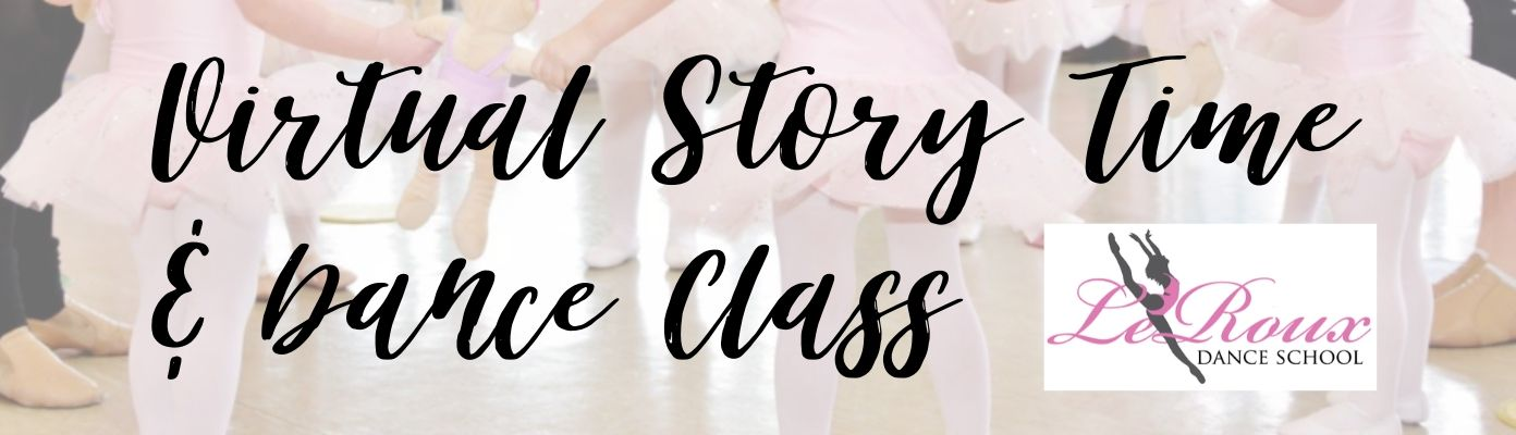 Virtual Story Time & Dance Class with LeRoux School of Dance