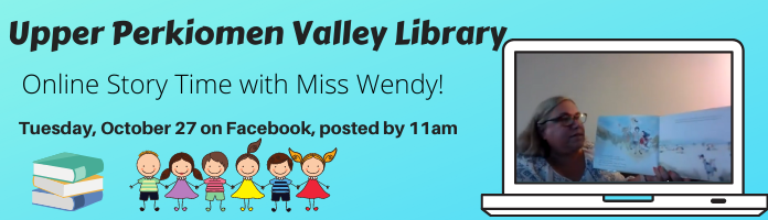 Upper Perkiomen Valley Library - Online Story Time with Miss Wendy