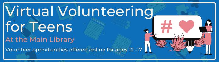 Virtual Volunteering for Teens @ MC-NPL