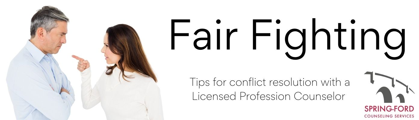 Fair Fighting: Learn Conflict Resolution from a Licensed Professional Counselor