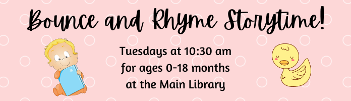 Bounce and Rhyme For Babies! at the Main Library