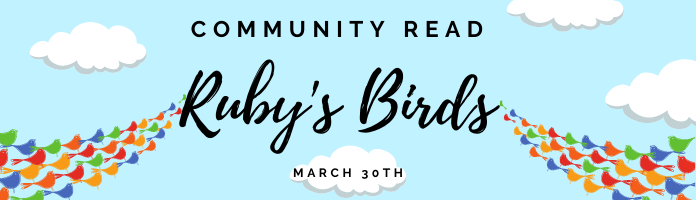 Community Read--Ruby's Birds at the Main Library