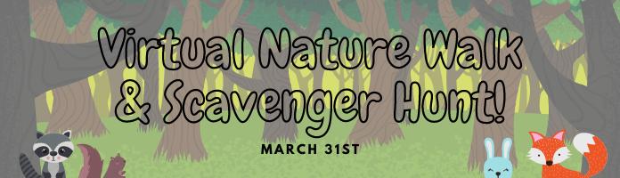Virtual Nature Walk & Scavenger Hunt!