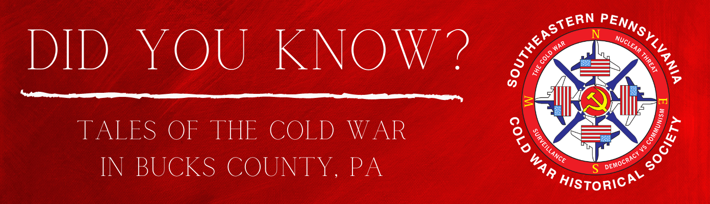 Did You Know? Tales of the Cold War in Bucks County, PA