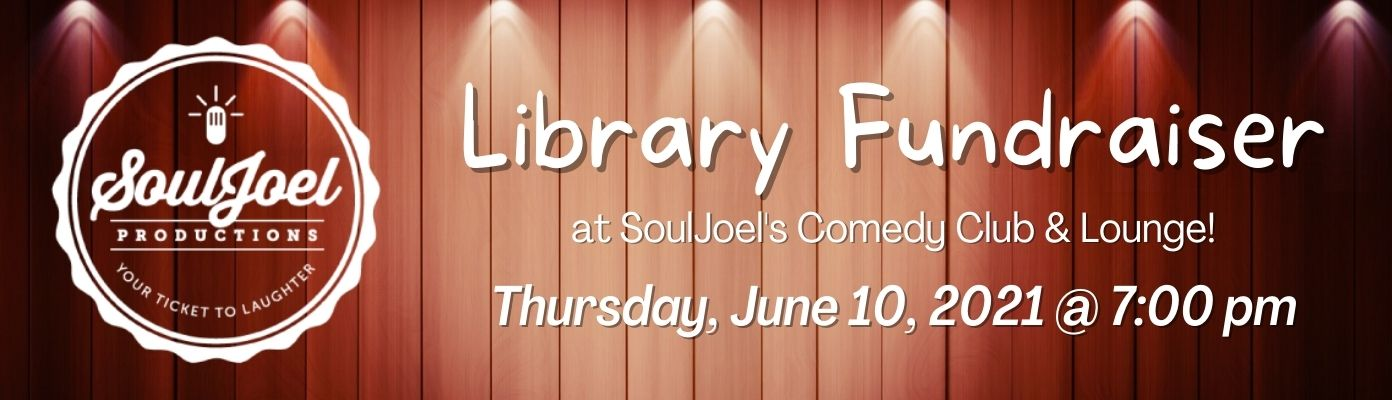 Library Fundraiser at SoulJoel's Comedy Club & Lounge!