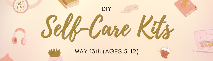 DIY Self-Care Kits for Kids!