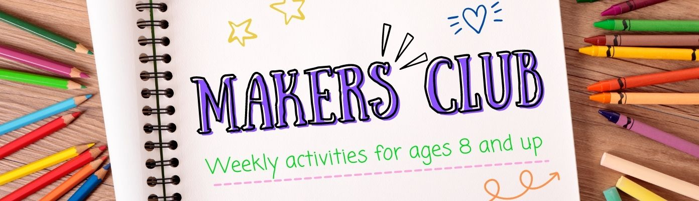 Makers Club - Ages 8+ at Victory Park