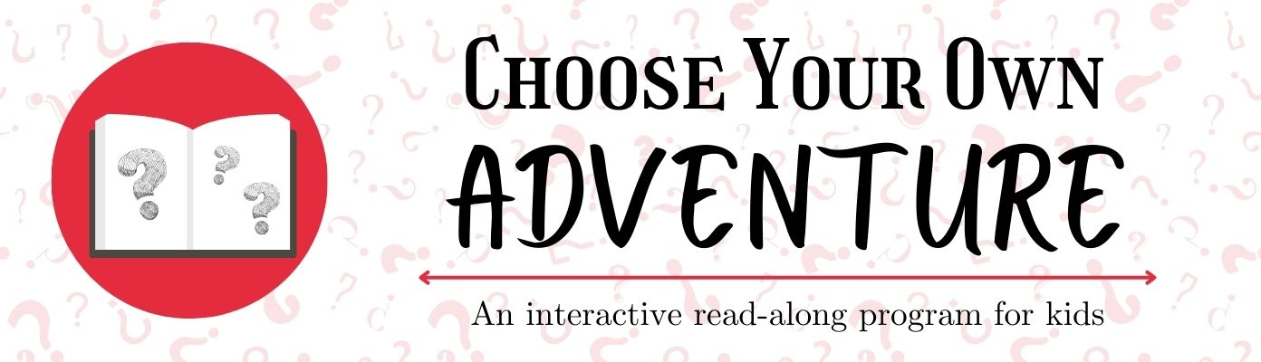 Choose Your Own Adventure Read-Along (Virtual)