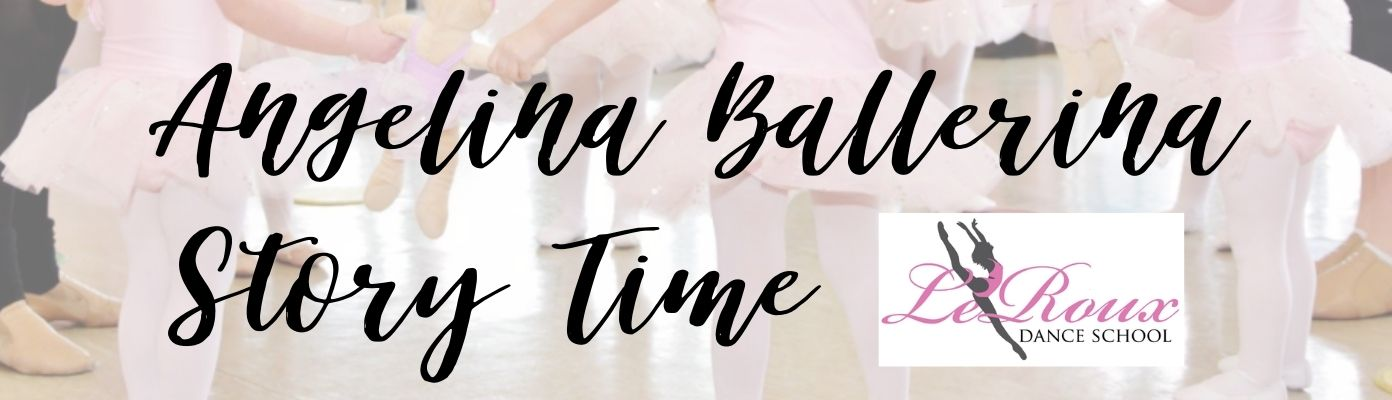 Angelina Ballerina Story Time at LeRoux School of Dance