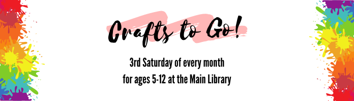 Crafts to Go! at the Main Library