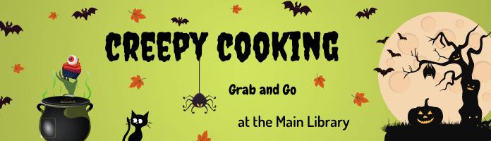 Creepy Cooking! Grab and Go at the Main Library
